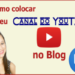 Como colocar seu canal do YouTube no blog